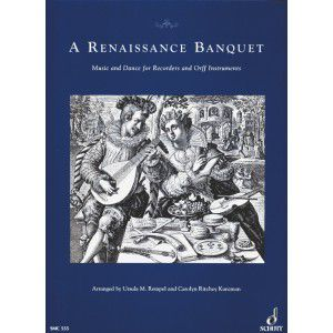 A Renaissance Banquet Music and Dance for Recorders and Orff Instruments