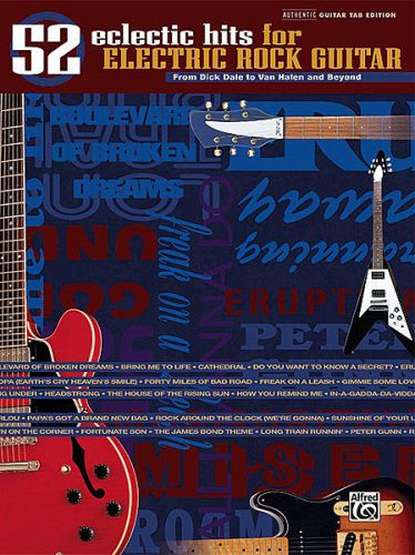 52 Eclectic Hits for Electric Rock Guitar (From Dick Dale to Van Halen and Beyond) [Guitar]
