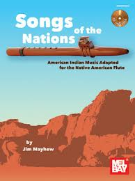 Songs of the Nations-American Indian Songs Native American Flute