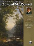 Classics for the Advancing Pianist: Edward MacDowell Book 2 Piano