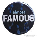"Music Treasures Button ""Almost Famous"" 721141"