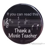 "Music Treasures Button ""If You Can Read This Thank A Music Teacher"" 721143"