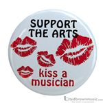 "Music Treasures Button ""Support the Arts Kiss a Musician"" 721144"