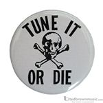 "Music Treasures Button ""Tune It or Die"" C1004"