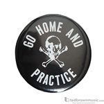 "Music Treasures Button ""Go Home and Practice"" C1005"