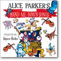 Alice Parkers Hand Me Down Songs CD