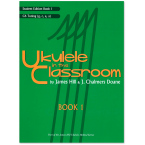 Ukulele in the Classroom Book 1 C6 Tuning Student Book
