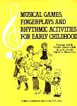 Musical Games Fingerplays and Rhythmic Activities