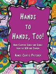 Hands to Hands, Too! - Hand Clapping Songs and Games from the USA and Canada by Aimee Curtis Pfitzne