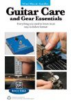 Mini Music Guides: Guitar Care and Gear Essentials [Guitar]