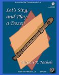 Lets Sing and Play a Dozen Bk/Cd Orff Ensemble