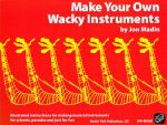 Make Your Own Wacky Instruments Jon Madin