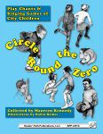 Circle Round the Zero Play Chants and Singing Games of City Children