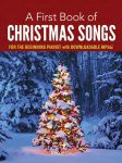 A First Book of Christmas Songs for Beginning Pianist with Downloadable MP3s