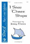 I Saw Three Ships (Choral) SATB