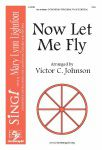 Now Let Me Fly (Choral) SSA