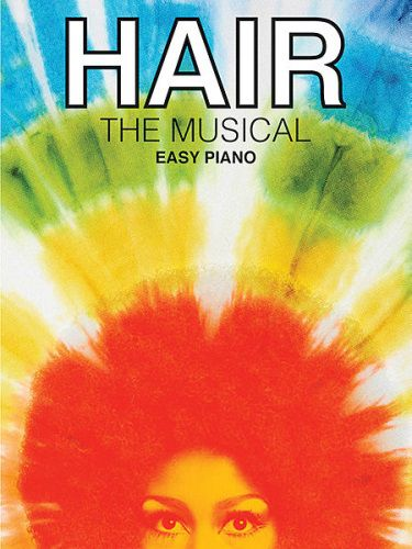 Hair - The Musical for Easy Piano