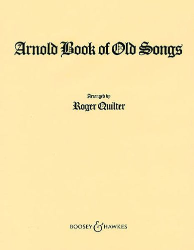 Quilter - Arnold Book of Old Songs Voice and