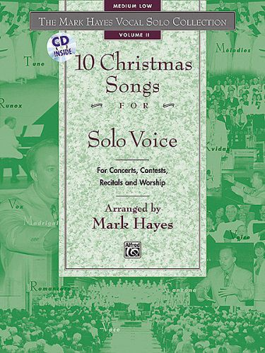 The Mark Hayes Vocal Solo Collection: 10 Christmas Songs for Solo Voice [Voice] Medium Low