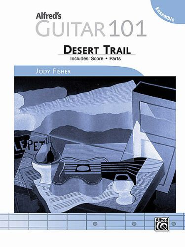 Desert Trail (Guitar Ensemble) Alfred's Guitar 101