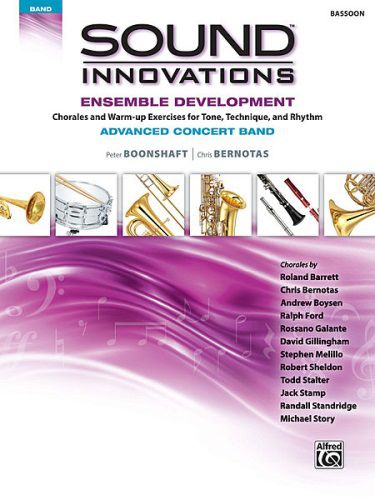 Sound Innovations for Concert Band: Ens Dev Advanced Concert Band [Bassoon]