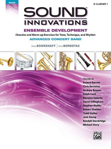 Sound Innovations for Concert Band: Ens Dev Advanced Concert Band [B-Flat Clarinet Clar 1