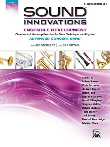 Sound Innovations for Concert Band: Ens Dev Advanced Concert Band [E-Flat Alto Saxo A Sax 1