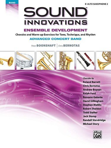 Sound Innovations for Concert Band: Ens Dev Advanced Concert Band [E-Flat Alto Saxo A Sax 2