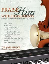 Praise Him with Instruments Alto/Tenor Sax (Praise & Worship Favorites for Any Ensemble) Bk 7