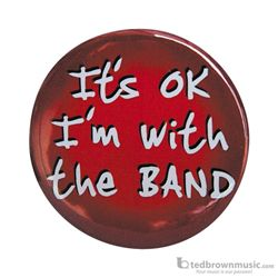 "Music Treasures Button ""It's Ok I'm With the Band"" 721140"
