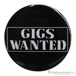 "Music Treasures Button ""Gigs Wanted"" 721155"