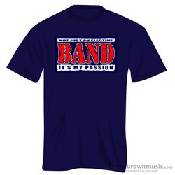 "Music Treasures T-Shirt ""Band Not Just an Elective It's My Passion"" 100211"