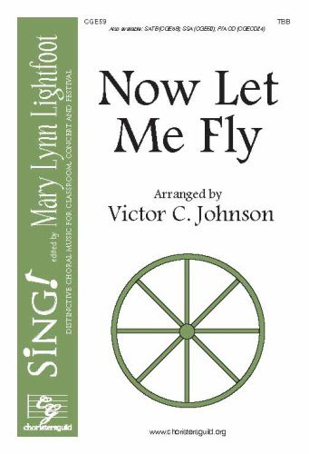 Now Let Me Fly (Choral) TBB